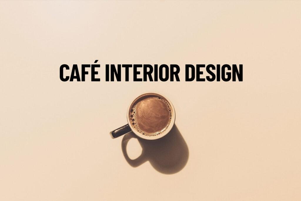 Café Interior Design