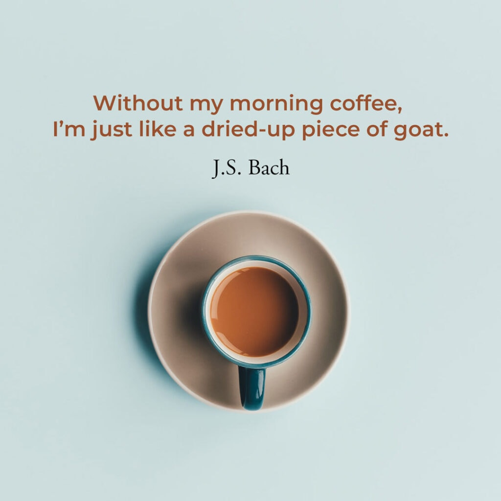 Coffee quote by J.S Bach