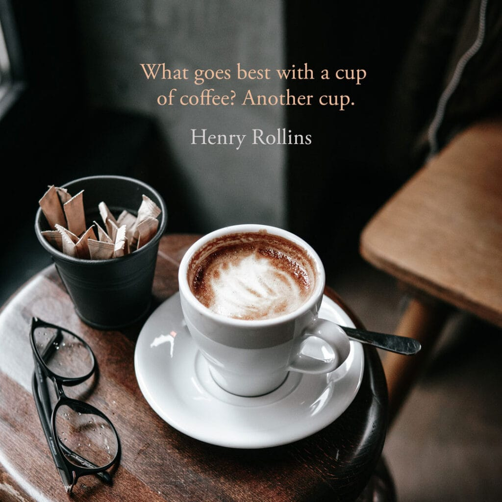 Coffee quote by Henry Rollins
