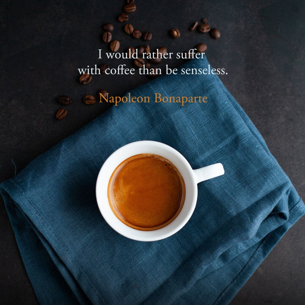 Coffee quote by Napoleon Bonaparte