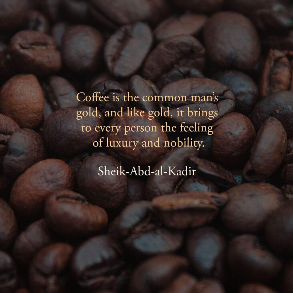 Coffe quote by Sheik-Abd-al-Kadir
