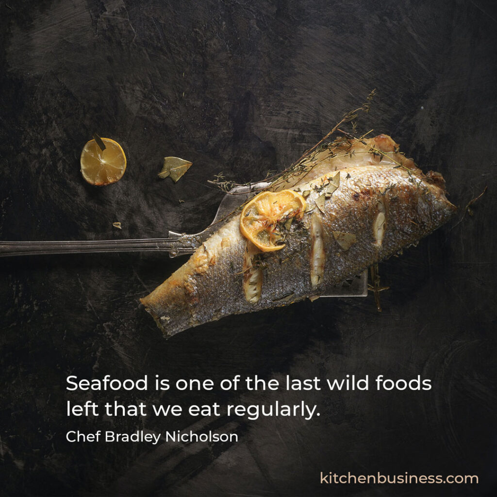 Seafood quote by Chef Bradley Nicholson